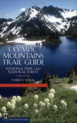 [PDF] [EPUB] Olympic Mountains Trail Guide: National Park and National Forest Download by Robert L. Wood