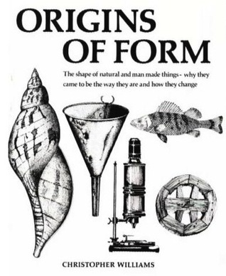[PDF] [EPUB] Origins of Form: The Shape of Natural and Man Made Things Download by Christopher Williams