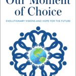 [PDF] [EPUB] Our Moment of Choice: Evolutionary Visions and Hope for the Future Download