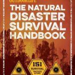 [PDF] [EPUB] Outdoor Life: The Natural Disaster Survival Handbook: 151 Survival Tactics and Tips Download