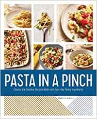 [PDF] [EPUB] Pasta in a Pinch: Classic and Creative Recipes Made with Everyday Pantry Ingredients Download by Francesca Montillo