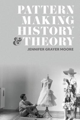 [PDF] [EPUB] Patternmaking History and Theory Download by Jennifer Grayer Moore