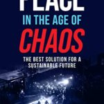 [PDF] [EPUB] Peace in the Age of Chaos : The Best Solution For A Sustainable Future Download
