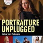 [PDF] [EPUB] Portraiture Unplugged: Natural Light Photography Download