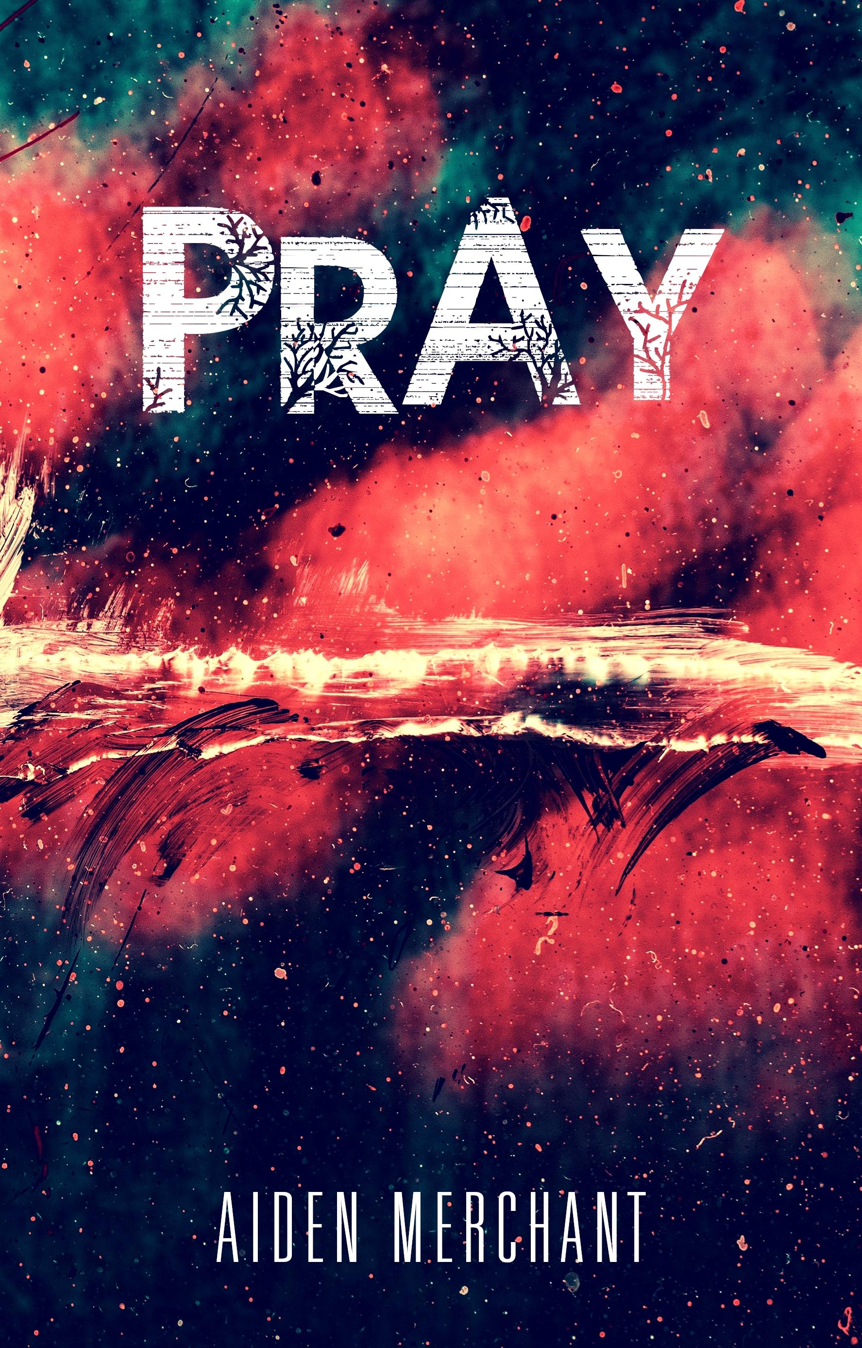 [PDF] [EPUB] Pray Download by Aiden Merchant