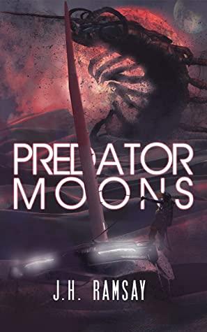 [PDF] [EPUB] Predator Moons Download by J.H. Ramsay