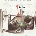 [PDF] [EPUB] Proper Bench Press Form: The Beginner's Guide to Warm-Up, Technique, and Injury Prevention Download