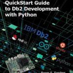 [PDF] [EPUB] QuickStart Guide to Db2 Development with Python Download