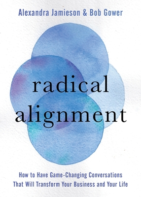 [PDF] [EPUB] Radical Alignment: How to Have Game-Changing Conversations That Will Transform Your Business and Your Life Download by Alexandra  Jamieson