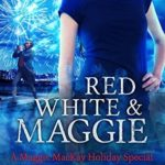 [PDF] [EPUB] Red, White, and Maggie (Maggie MacKay, Magical Tracker #8.5) Download