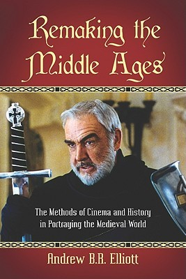 [PDF] [EPUB] Remaking the Middle Ages: The Methods of Cinema and History in Portraying the Medieval World Download by Andrew B.R. Elliott
