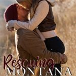 [PDF] [EPUB] Rescuing Montana (Brotherhood Protectors World) Download