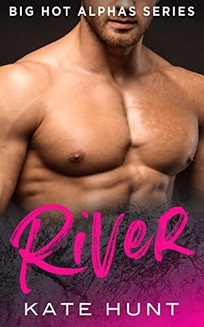 [PDF] [EPUB] River (Big Hot Alphas #6) Download by Kate Hunt