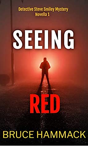 [PDF] [EPUB] Seeing Red (Detective Steve Smiley #1) Download by Bruce Hammack