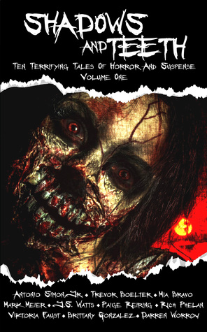 [PDF] [EPUB] Shadows And Teeth: Ten Terrifying Tales Of Horror And Suspense, Volume 1 Download by Antonio Simon Jr.