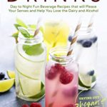 [PDF] [EPUB] Simple and Refreshing Drinks: Day to Night Fun Beverage Recipes that will Please your Senses and Help You Lose the Dairy and Alcohol (Trying Out Vegan Book 3) Download