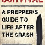 [PDF] [EPUB] Survival: A Prepper's Guide to Life after the Crash Download