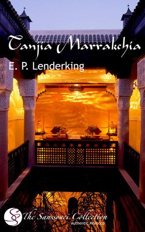 [PDF] [EPUB] Tanjia Marrakchia Download by EP Lenderking
