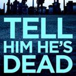 [PDF] [EPUB] Tell Him He's Dead Download