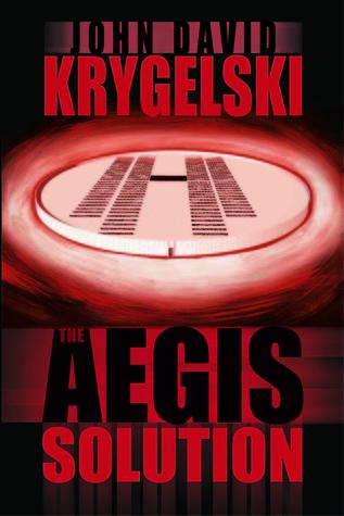 [PDF] [EPUB] The Aegis Solution Download by John David Krygelski