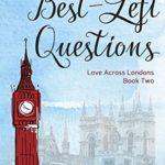[PDF] [EPUB] The Best-Left Questions (Love Across Londons #2) Download