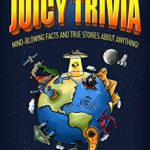 [PDF] [EPUB] The Big Fat Book of Juicy Trivia: Mind-blowing Facts And True Stories About Anything! Download