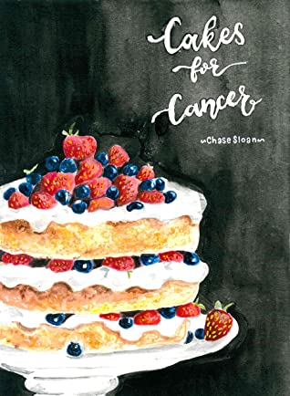 [PDF] [EPUB] The Cakes for Cancer Cookbook Download by Chase Sloan