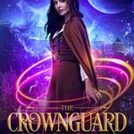 [PDF] [EPUB] The Crownguard Conspiracy (Renegade Wizards Book 1) Download