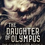 [PDF] [EPUB] The Daughter Of Olympus (The Gilded Gods Book 1) Download