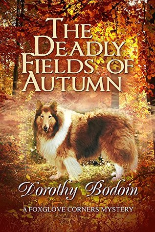 [PDF] [EPUB] The Deadly Fields of Autumn (The Foxglove Corners Series Book 25) Download by Dorothy Bodoin