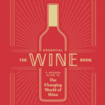 [PDF] [EPUB] The Essential Wine Book: A Modern Guide to the Changing World of Wine Download