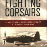 [PDF] [EPUB] The Fighting Corsairs: The Men of Marine Fighting Squadron 215 in the Pacific During WWII Download
