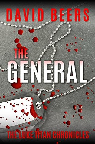 [PDF] [EPUB] The General (The Luke Titan Chronicles, #4) Download by David Beers