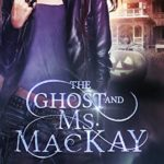 [PDF] [EPUB] The Ghost and Ms. MacKay (Maggie MacKay, Magical Tracker #2.5) Download