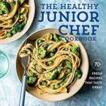 [PDF] [EPUB] The Healthy Junior Chef Cookbook: 70+ Fresh Recipes that Taste Great Download