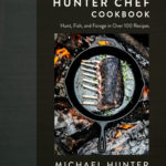 [PDF] [EPUB] The Hunter Chef Cookbook: Hunt, Fish, and Forage in Over 100 Recipes Download