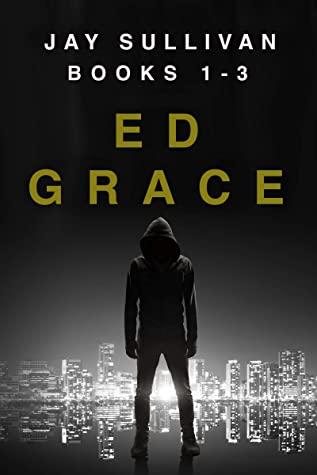 [PDF] [EPUB] The Jay Sullivan Thriller Series: Books 1-3 (Jay Sullivan Thrillers Box Set Book 1) Download by Ed Grace
