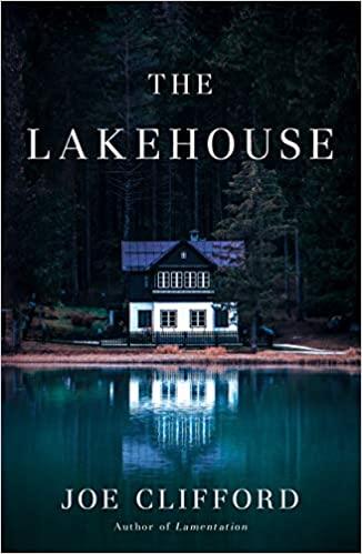 [PDF] [EPUB] The Lakehouse Download by Joe Clifford