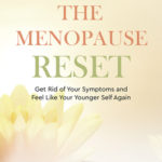 [PDF] [EPUB] The Menopause Reset: Get Rid of Your Symptoms and Feel Like Your Younger Self Again Download