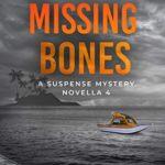 [PDF] [EPUB] The Missing Bones: A Suspense Mystery Novella (Isle of Bute Book 4) Download