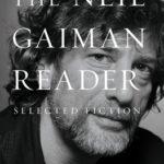 [PDF] [EPUB] The Neil Gaiman Reader: Selected Fiction Download