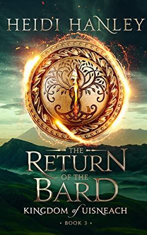 [PDF] [EPUB] The Return of the Bard (Kingdom of Uisneach Book 3) Download by Heidi Hanley