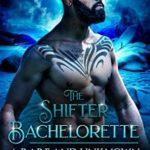 [PDF] [EPUB] The Shifter Bachelorette (The Rare and The Unknown, #2) Download