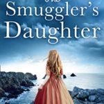 [PDF] [EPUB] The Smuggler's Daughter: Heartwrenching and gripping historical fiction full of mystery and romance from the author of bestsellers The Girl in the Picture and The Secret Letter Download