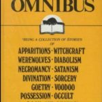 [PDF] [EPUB] The Supernatural Omnibus: Being a Collection of Stories of Apparitions, Witchcraft, Werewolves, Diabolism, Necromancy, Satanism, Divination, Sorcery, Goetry, Voodoo, Possession, Occult, Doom and Destiny Download