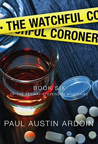 [PDF] [EPUB] The Watchful Coroner (Fenway Stevenson Mysteries Book 6) Download by Paul Austin Ardoin