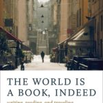 [PDF] [EPUB] The World Is a Book, Indeed: Writing, Reading, and Traveling Download