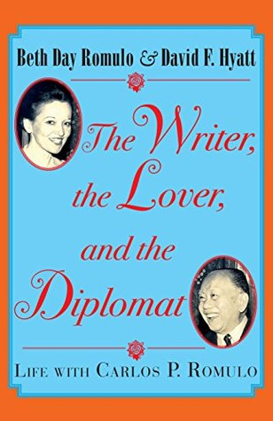 [PDF] [EPUB] The Writer, the Lover and the Diplomat: Life with Carlos P. Romulo Download by Beth Day Romulo