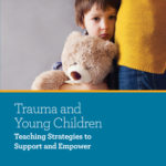 [PDF] [EPUB] Trauma and Young Children: Teaching Strategies to Support and Empower Download