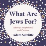 [PDF] [EPUB] What Are Jews For?: History, Peoplehood, and Purpose Download